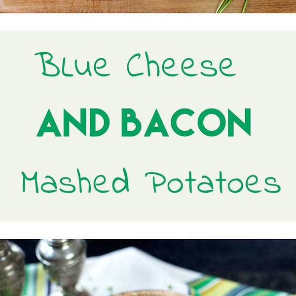 Blue Cheese and Bacon Mashed Potatoes