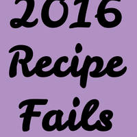Salt and Lavender Bloopers: 2016 Recipe Fails and Bonus Recipes
